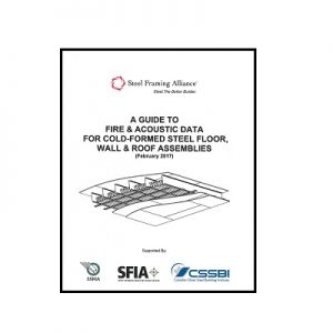 A Guide to Fire and Acoustic Data for Cold-Formed Steel Floor, Wall and Roof Assemblies